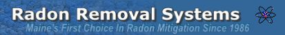 Radon Removal Systems - Maine's First Choice in Radon Mitigation Since 1986!